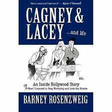 Cagney & Lacey ... and Me: An Inside Hollywood Story OR How I Learned to Stop Wo