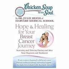 Chicken Soup for the Soul: Hope & Healing for Your Breast Cancer Journey: Surviv