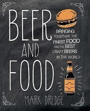 Beer and Food: Bringing together the finest food and the best craft beers in th