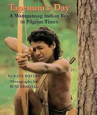 Tapenum's Day : A Wampanoag Indian Boy in Pilgrim Times by Kate Waters (1996,...