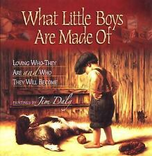 What Little Boys Are Made Of : Loving Who They Are and Who They Will Become by J