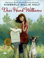 Dear Hank Williams by Kimberly Willis Holt (2016, Paperback)