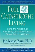Full Catastrophe Living: Using the Wisdom of Your Body and Mind to Face Stress,