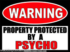 Psycho Funny Warning Sign Bumper Sticker Decal DZ WS284