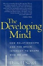 The Developing Mind: How Relationships and the Brain Interact to Shape Who We Ar