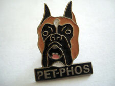 PINS ANIMAL CHIEN BOXER ALIMENT PET-PHOS