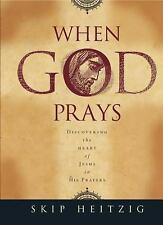 When God Prays: Discovering the Heart of Jesus in His Prayers-ExLibrary