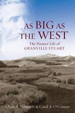 As Big as the West: The Pioneer Life of Granville Stuart-ExLibrary