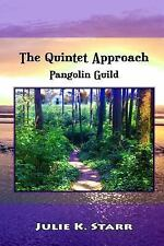 The Quintet Approach : Pangolin Guild by Julie Starr (2015, Paperback)