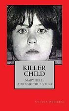 True Crime Bus Stop Reads: Killer Child : Mary Bell: a Tragic True Story by...