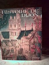 Direction P.Gras. HISTOIRE DE DIJON  ( Côte d'Or. Bourgogne ) monographie.