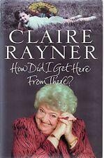 Come ho arrivare qui da lì? da Claire Rayner (Rilegato, 2003)