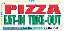 PIZZA EAT IN TAKE OUT Banner Sign NEW Larger Size Best Quality for the $$$
