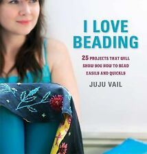 BK186f I LOVE BEADING by Juju Vail Soft Cover Book New in Shrink Wrap