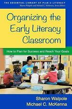 Organizing the Early Literacy Classroom: How to Plan for Success and Reach Your