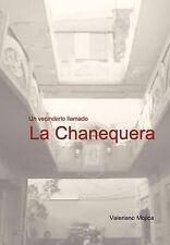 Un Vecindario Llamado la Chanequer by Valeriano Mojica (2011, Hardcover)