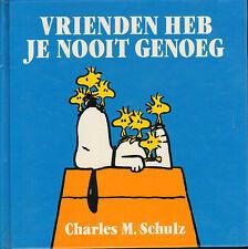 VRIENDEN HEB JE NOOIT GENOEG - Charles M. Schulz