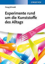 Experimente rund um die Kunststoffe des Alltags, Georg Schwedt