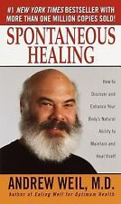 Spontaneous Healing : How to Discover and Embrace Your Body's Natural Ability t