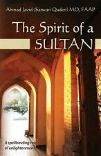 The Spirit of a Sultan by Faap Ahmad Javid (Sarwari Qaderi) (2013, Paperback)