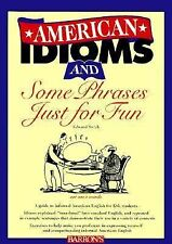 American Idioms and Some Phrases Just for Fun (ESL Series)