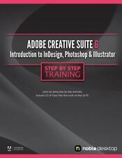 Adobe Creative Suite 6: Introduction to InDesign, Photoshop and Illustrator Step
