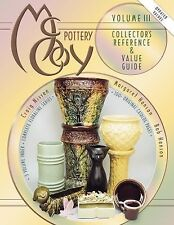 McCoy Pottery: Collector's Reference and Value Guide, Vol. 3, General, Pottery &