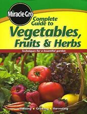 Complete Guide to Vegetables Fruits and Herbs, Miracle-Gro, Good Book