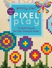 """Pixel Play Quilt Book that uses 1 1/2"""" Strips ~  15 Quilt Projects"""