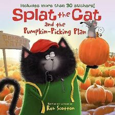 Splat the Cat and the Pumpkin-Picking Plan by Rob Scotton (2014, Paperback)