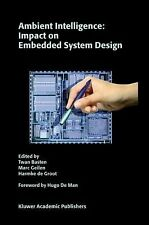 Ambient Intelligence : Impact on Embedded System Design (2003, Hardcover)