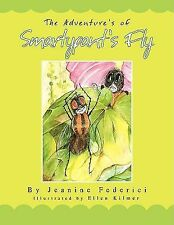 The Adventures of Smarty Pants Fly by Jeanine Federici (2006, Paperback)