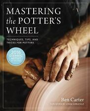 Mastering the Potter's Wheel Book~Techniques~Tips~Tricks~Artist Gallery~NEW HC