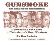Gunsmoke: An American Institution: Celebrating 50 Years of Television's Best Wes