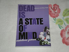 DEAD IS A STATE OF MIND by MARLENE PEREZ   -ARC- -JA-