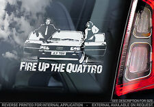 Fire Up the Quattro - Car Window Sticker - Ashes to Ashes Audi Sign Gift Art