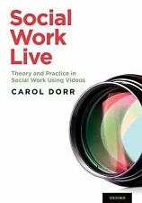 G, Social Work Live: Theory and Practice in Social Work Using Videos, Dorr, Caro