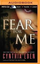 Fear for Me : A Novel of the Bayou Butcher by Cynthia Eden (2015, MP3 CD,...