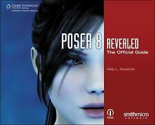Poser 8 Revealed: The Official Guide by Murdock, Kelly L.