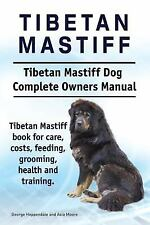 Tibetan Mastiff. Tibetan Mastiff Dog Complete Owners Manual. Tibetan Mastiff...