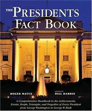 The Presidents Fact Book: A Comprehensive Handbook to the Achievements, Events,
