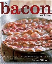 The Bacon Cookbook: More than 150 Recipes from Aroud the World for Everyone's Fa