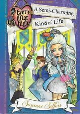 Ever after High: A Semi-Charming Kind of Life Bk. 3 by Suzanne Selfors 2015, NEW