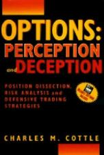 Options: Perception and Deception. Position Disection, Risk Analysis and Defensi