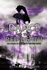 Masque of the Red Death: The Dance of the Red Death 2 by Bethany Griffin...