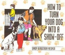 How to Turn Your Dog into a Show-Off-ExLibrary