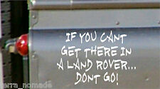 IF YOU CANT GET THERE IN A LAND ROVER STICKERS GRAPHICS DEFENDER DISCOVERY 4X4