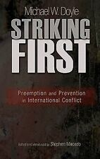 Striking First: Preemption and Prevention in International Conflict (The Univers