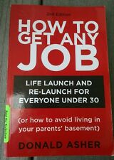 How to Get Any Job : Career Launch and Re-Launch for Everyone under 30 (Or...