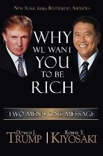 Why We Want You To Be Rich:Two Men by Donald J. Trump 2007 Softcover-1s/t edit